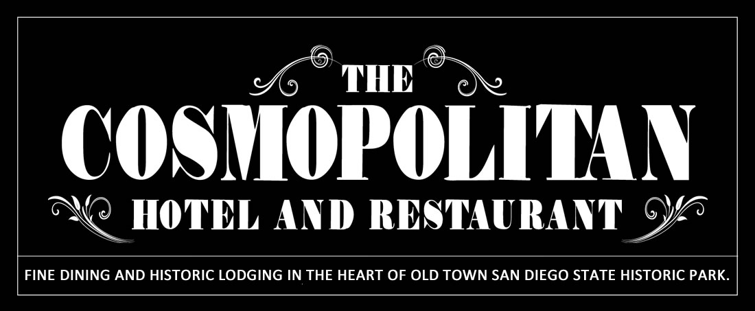 The Cosmopolitan Hotel and Restaurant Fine Dining and Historic Lodging in the Heart of Old Town San Diego State Historic Park